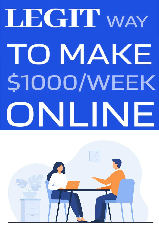 Legit way to make $1000/week online