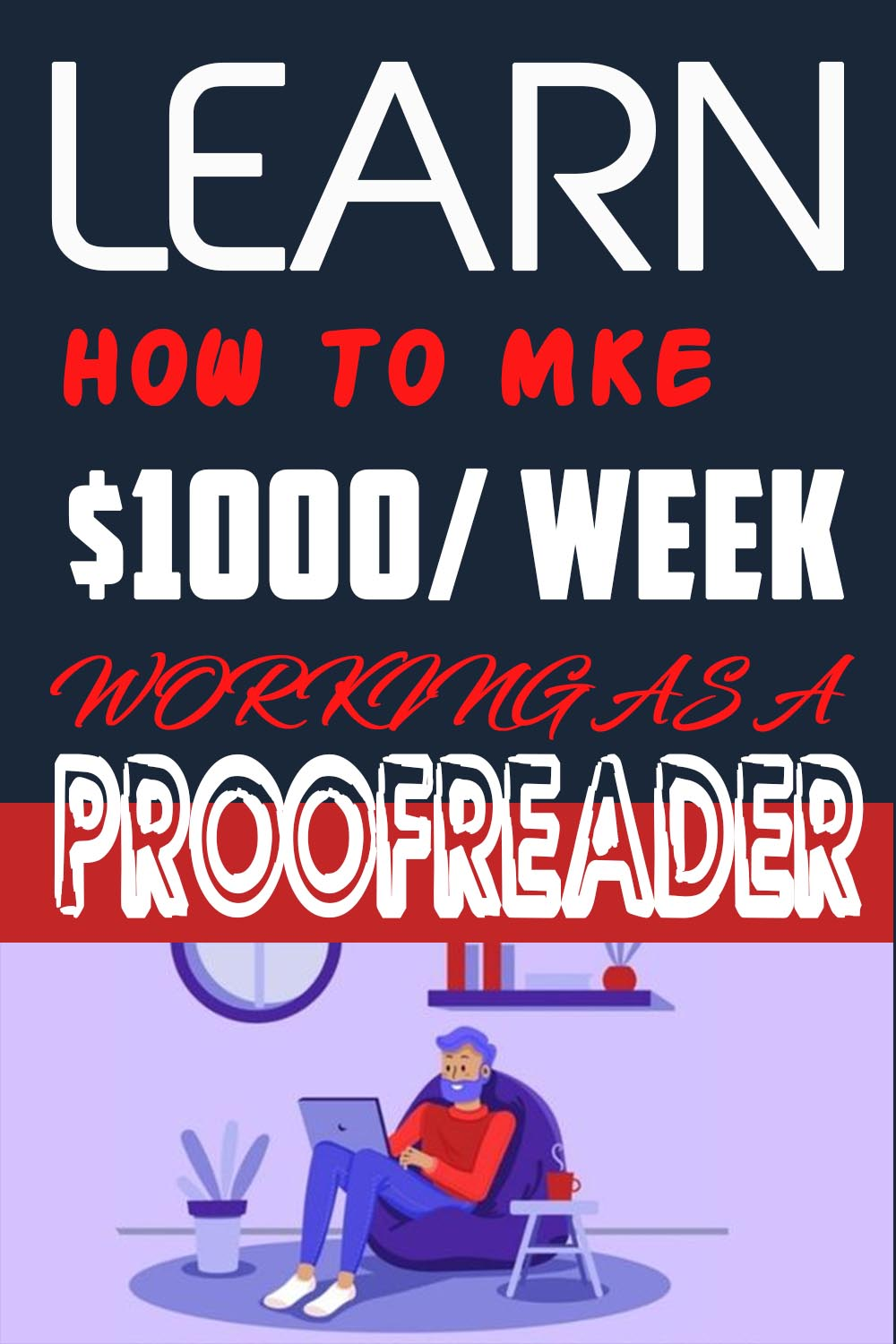 Learn How To Make $1000/Week Working As A Proofreader