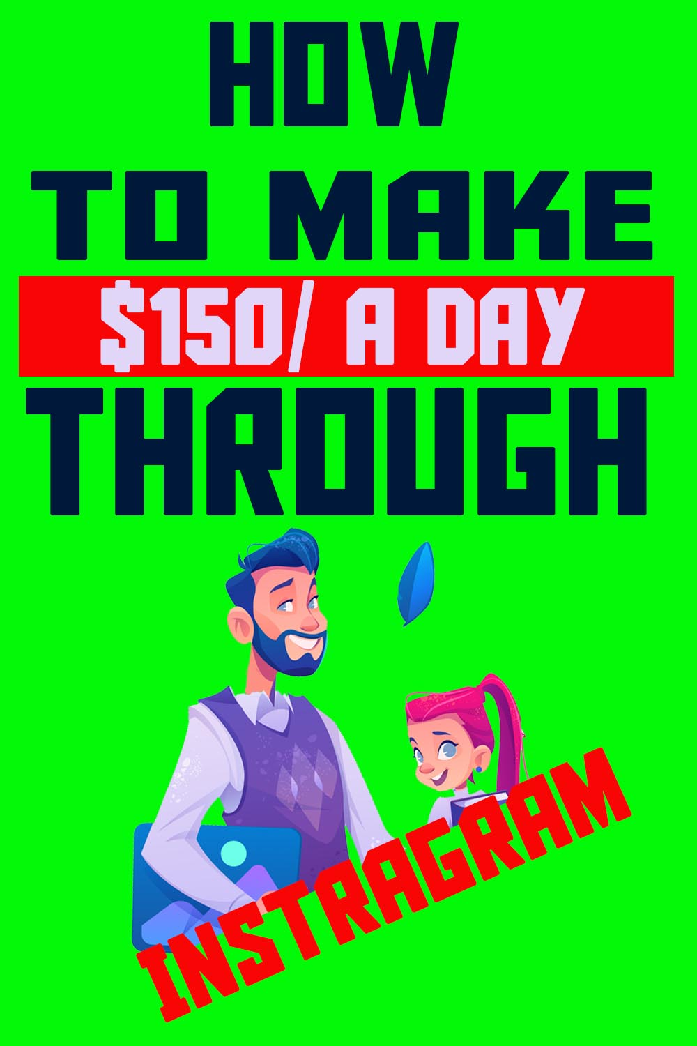How To Make $150/ A Day Through Instagram