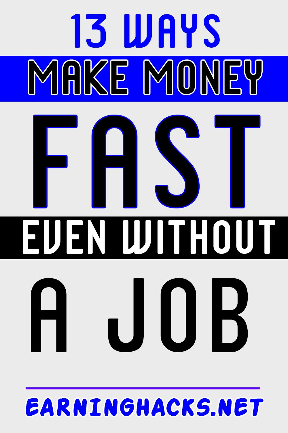 13 Ways Make Money Fast Even Without a Job