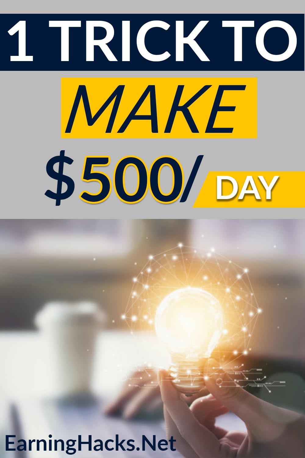 What is the Trick to Make 500 Dollar Per Day?