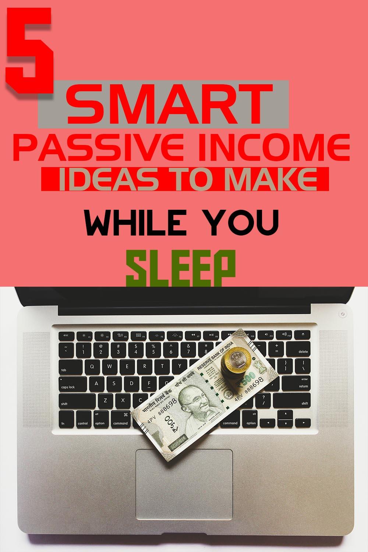 5 Smart Passive Income Ideas
