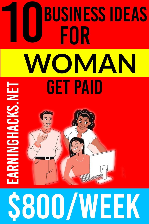 Ten business ideas for women get paid $800/week