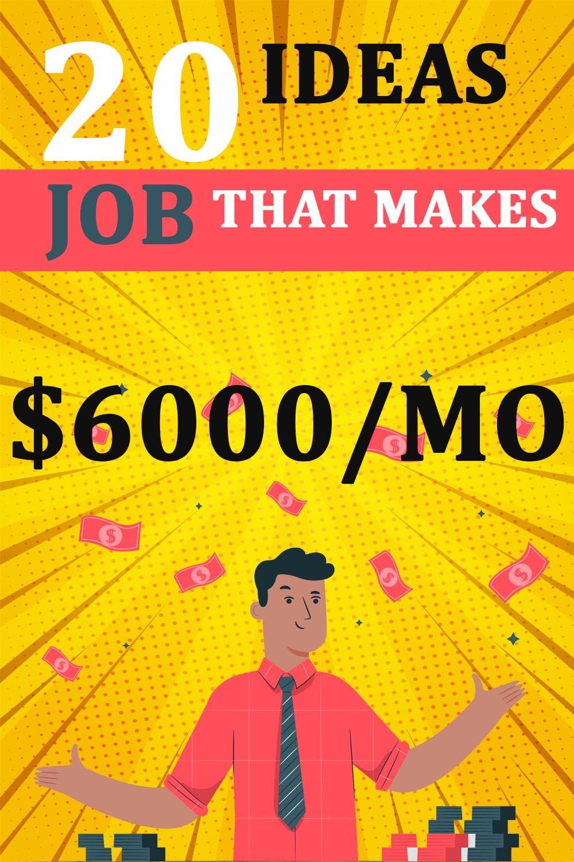 20 Job Ideas That Make $6000/MO
