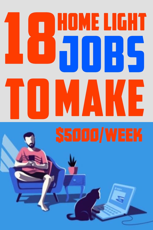 18 Home Light Jobs To Make $5000/Week