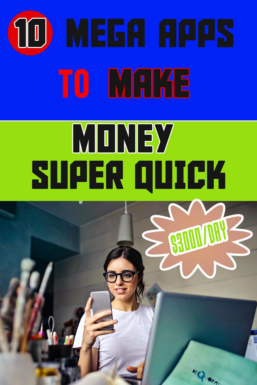 10 Mega Apps To Make Money Super Quick