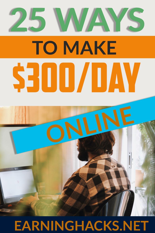 25 ways to make $300/day online