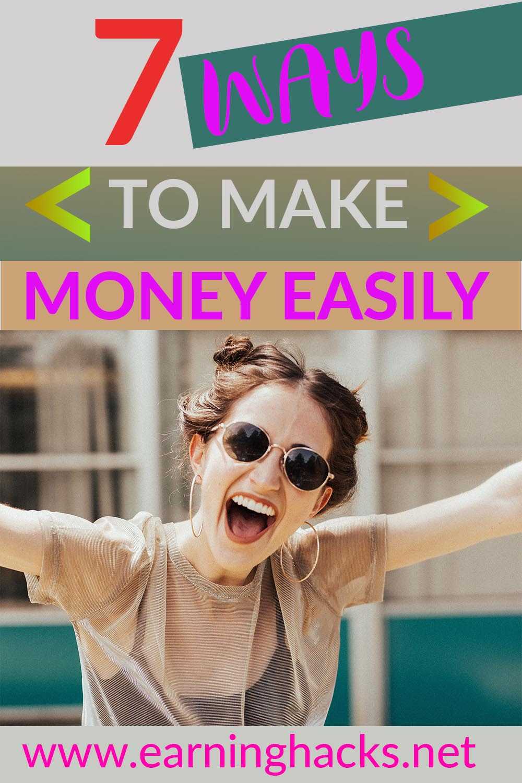 7 Ways To Make Money Easily