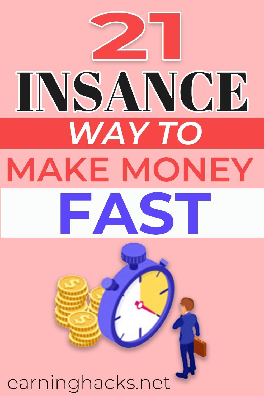21 Instant Ways to Make Money Fast